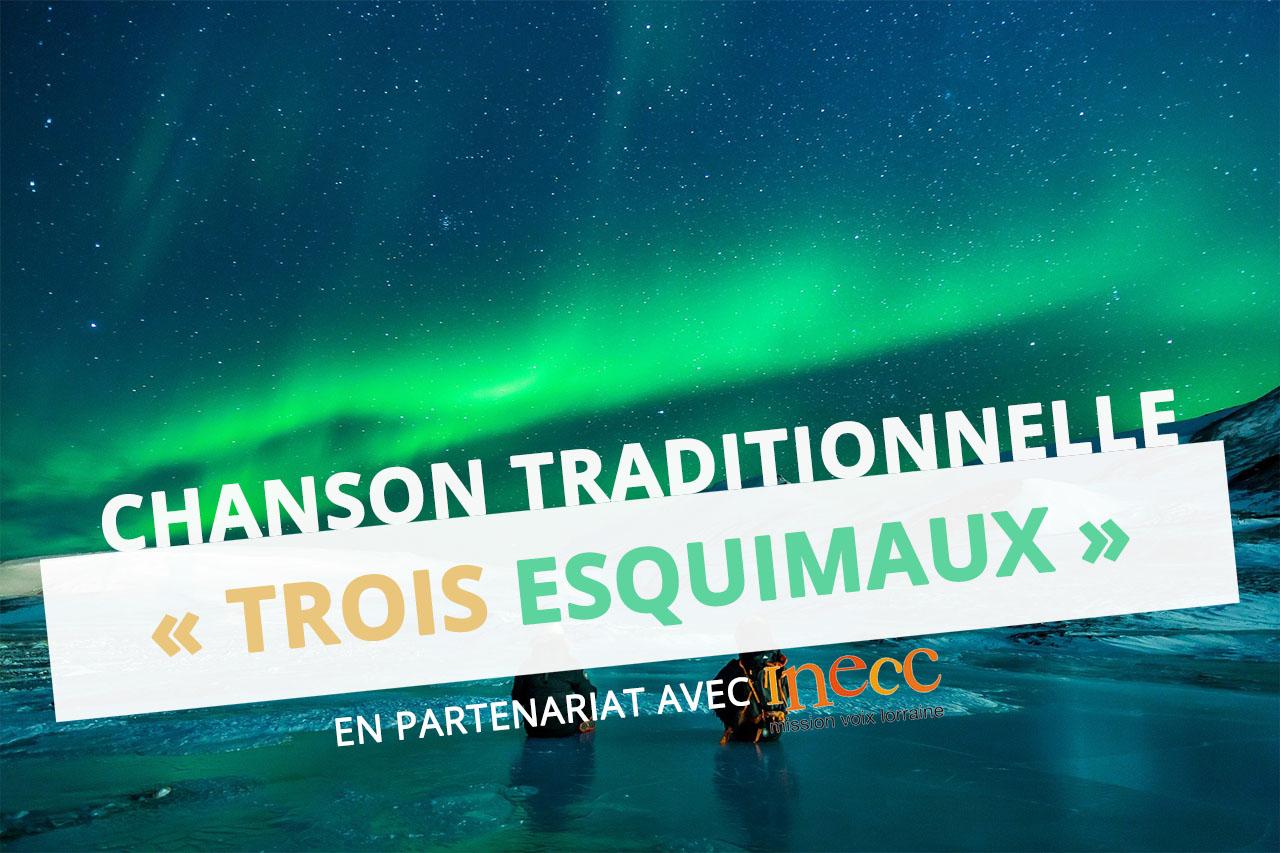 chanson-traditionnelle-trois-esquimaux-hiver-ressource-musique-helene-koenig-inecc-eac57-moselle-dsden57-cpem